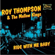 "THOMPSON, ROY -& THE MELLOW KINGS- - RIDE WITH ME BABY (10"")"