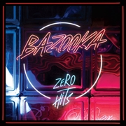 BAZOOKA (GREECE) - ZERO HITS