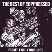 OPPRESSED - (BLACK) FIGHT FOR YOUR LIFE (THE BEST OF)