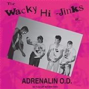 ADRENALIN O.D. - THE WACKY HI-JINKS OF... (35 ANNIVERSARY EDITION)