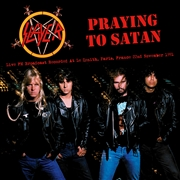 SLAYER - PRAYIN' TO SATAN