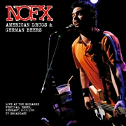 NOFX - AMERICAN DRUGS & GERMAN BEERS