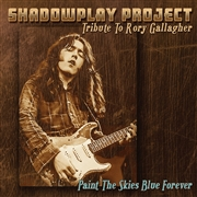 SHADOWPLAY PROJECT - PAINT THE SKIES BLUE FOREVER
