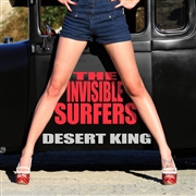 INVISIBLE SURFERS - DESERT KING