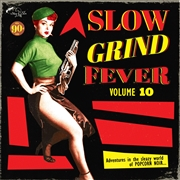 VARIOUS - SLOW GRIND FEVER, VOL. 10