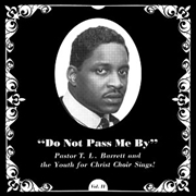 BARRETT, PASTOR T.L. -& THE YOUTH FOR CHRIST CHOIR- - (BLACK) DO NOT PASS ME BY