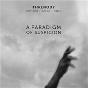 THRENODY - A PARADIGM OF SUSPICION
