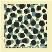 SEE NO EVILS - OUT OF THE SHADOWS