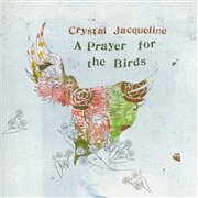 JACQUELINE, CRYSTAL - A PRAYER FOR THE BIRDS (2CD)