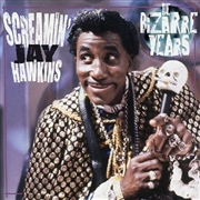 HAWKINS, SCREAMIN' JAY - THE BIZARRE YEARS