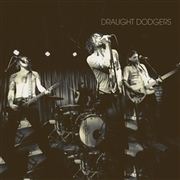 DRAUGHT DODGERS - DRAUGHT DODGERS