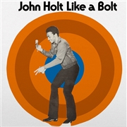 HOLT, JOHN - LIKE A BOLT