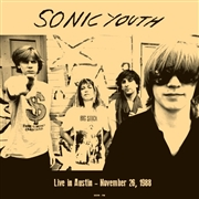 SONIC YOUTH - LIVE IN AUSTIN - NOVEMBER 26, 1988