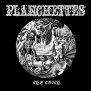 PLANCHETTES - THE TRUTH
