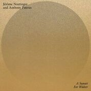 NOETINGER, JEROME -& ANTHONY PATERAS- - A SUNSET FOR WALTER