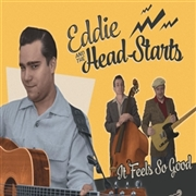 EDDIE & THE HEAD-STARTS - IT FEELS SO GOOD