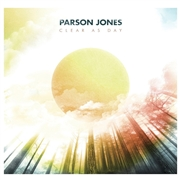 PARSON JONES - CLEAR AS DAY