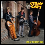 STRAY CATS - LIVE AT THE ROXY 1981