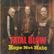 FATAL BLOW - HOPE NOT HATE