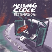 MELTING CLOCK - DESTINAZIONI