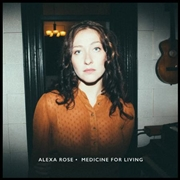 ROSE, ALEXA - MEDICINE FOR LIVING