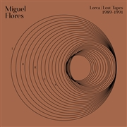 FLORES, MIGUEL - LORCA/THE LOST TAPES 1989/1991