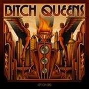 BITCH QUEENS - CITY OF CLASS