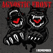 AGNOSTIC FRONT - I REMEMBER/GET LOUD/YOU'RE GONNA PAY
