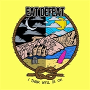 EAT DEFEAT - I THINK WE'LL BE OK