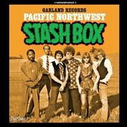 VARIOUS - PACIFIC NORTHWEST STASH BOX (GARLAND RECORDS)
