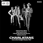 CHARLATANS (USA) - LIVE AT THE STRAIGHT THEATRE 1967
