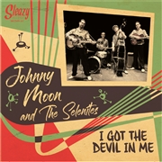MOON, JOHNNY -& THE SELENITES- - I GOT THE DEVIL IN ME