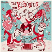 KABOOMS - RIGHT TRACK WRONG WAY