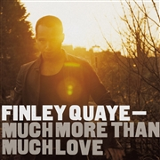 QUAYE, FINLEY - MUCH MORE THAN MUCH LOVE