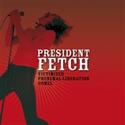 PRESIDENT FETCH - VICTIMIZED