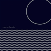 MOON ON THE WATER - MOON ON THE WATER