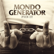 MONDO GENERATOR - FUCK IT (SPLATTER)