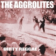 AGGROLITES - DIRTY REGGAE