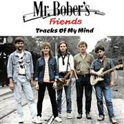 MR. BOBER'S FRIENDS - TRACKS OF MY MIND