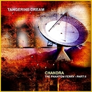 TANGERINE DREAM - CHANDRA: THE PHANTOM FERRY PART II