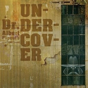 DR. ALBERT FLIPOUT'S ONE CAN BAND - UNDERCOVER