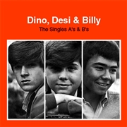 DINO, DESI & BILLY - THE SINGLES A'S & B'S (2CD)