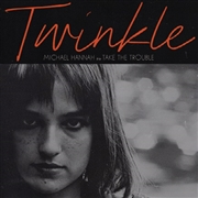 TWINKLE - MICHAEL HANNAH/TAKE THE DOUBLE
