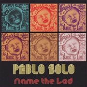 PABLO SOLO - NAME THE LAD