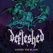 DEFLESHED - UNDER THE BLADE