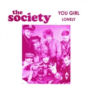 SOCIETY - YOU GIRL/LONELY