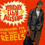 PHOENIX CITY ALL-STARS - SEARCHING FOR THE YOUNG SKA REBELS