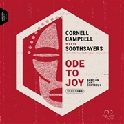 CAMPBELL, CORNELL -MEETS SOOTHSAYERS- - ODE TO JOY (BABYLON CAN'T CONTROL I)