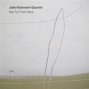 HULSMANN, JULIA -QUARTET- - NOT FAR FROM HERE