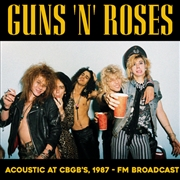 GUNS N' ROSES - ACOUSTIC AT CBGB'S, 1987 - FM BROADCAST